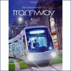 Renaissance d'un tramway - Jacques Tanche